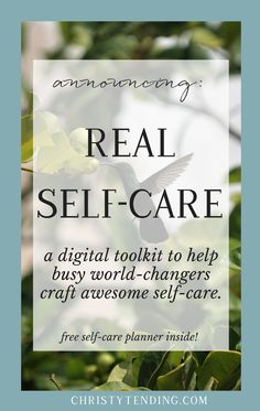 Announcing the new edition of Real Self-Care: a digital toolkit to craft awesome self-care - Christy Tending Healing ArtsChristy Tending Healing Arts