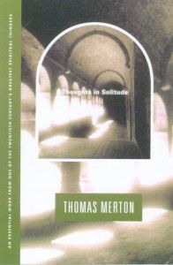 Thoughts In Solitude – Thomas Merton [Book Review]