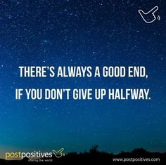 Keep going. #dontgiveup # goodending #quote #postpositives
