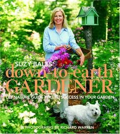 Suzy Bales' Down to Earth Gardener: Let Mother Nature Guide You to Success in Your Garden by Suzy Bales, http://www.amazon.com/dp/0875968945/ref=cm_sw_r_pi_dp_PA-Rpb0XNN989