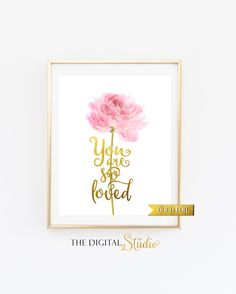 You are so loved, Pink and Gold Nursery Wall Art, Little Girls Nursery Art Print, Dorm Room Print, Floral Art Print, Playroom Art by TheDigitalStudio on Etsy
