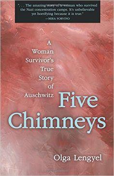 Five Chimneys: A Woman Survivor's True Story of Auschwitz: Olga Lengyel: 9780897333764: Amazon.com: Books