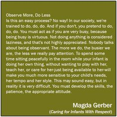 observe more do less - Magda Gerber