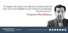Augusto Roa Bastos. Sobre el odio.