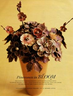 Crazy pinecone art flowers - Martha Stewart