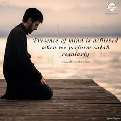 Peace of mind comes from performing salah regularly.