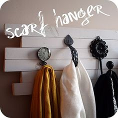 scarf hanger...apparently I'm really into hangers right now! Perhaps that's a sign that I either own too much stuff or need to make one!