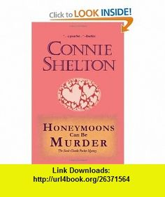 Honeymoons Can Be Murder The Sixth Charlie Parker Mystery (Charlie Parker Mysteries) (9781453684924) Connie Shelton , ISBN-10: 1453684921  , ISBN-13: 978-1453684924 ,  , tutorials , pdf , ebook , torrent , downloads , rapidshare , filesonic , hotfile , megaupload , fileserve
