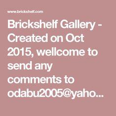 Brickshelf Gallery - Created on Oct 2015, wellcome to send any comments to odabu2005@yahoo.com.hk, Thx.