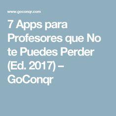 7 Apps para Profesores que No te Puedes Perder (Ed. 2017) – GoConqr