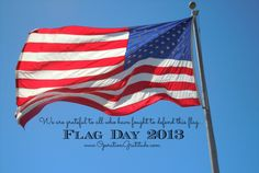 Happy Flag Day…Happy Birthday to the U.S. Army!