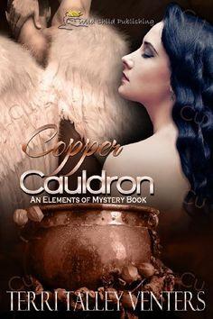 Copper Cauldron (Elements of Mystery) by Terri Talley Venters, http://www.amazon.com/dp/B00CHXIT06/ref=cm_sw_r_pi_dp_4P-2tb120EK1A