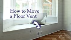 How To Move A Floor Register In A Window Seat
