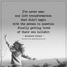 I've never seen any life transformation... - https://themindsjournal.com/ive-never-seen-any-life-transformation/