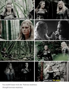 Its funny because Clarkes strength is her love. And Lexa doesn't really know what weakness is because love gives you a drive a reason to fight, and to live