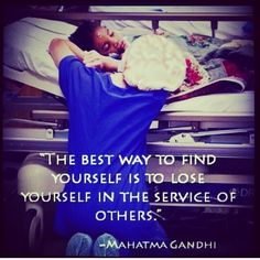 serving others.too many people in this world have a fucked up selfish mentality.life is not always about making your life better individually.that's not how you make a change. That's not how you love.help other people live & love as well. Way Of Life, The Life, Nurse Life, Medical School, Nursing Students, Nursing Schools, Lpn Schools, Medical Students, Love My Job