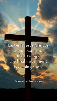 Easter is Jesus Christ's sequel, wait no... It's a trilogy, the final installment is coming soon!