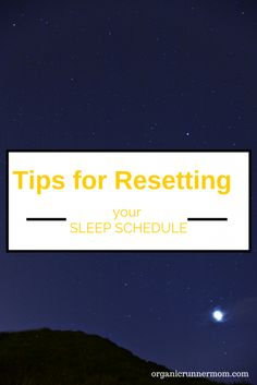 Tips for Resetting your SLEEP SCHEDULE. Sleep is essential for good health! - Organic Runner Mom