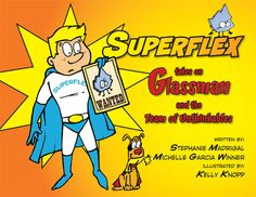 Grades 3-5 : Superflex® takes on Glassman and the Team of Unthinkables. Superflex, swoops down to help Aiden overcome the Unthinkable, Glassman (who causes our over-reactions to small things). To be used effectively, parents and educators need to start at the beginning. Books should be introduced in this order: 1. You Are a Social Detective! 2. Superflex: A Superhero Social Thinking Curriculum 3. Superflex Takes on Rock Brain and the Team of Unthinkables