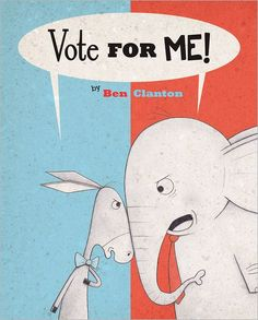 Vote for Me! - Both the donkey and the elephant want your vote and will do anything to get it, including brag, flatter, make silly promises and fling mud, but they are both in for a surprise when the votes are counted. Read aloud come election day? Teaching Social Studies, Teaching Kids, Teaching Resources, Election Day, Presidential Election, Election Process, 2012 Election, Persuasive Writing, Libros