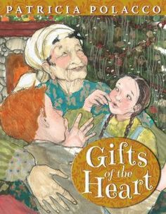 Gifts of the Heart: Patricia Polacco: 9780399160943: Amazon.com: Books