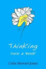 Thinking Once A Week