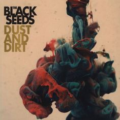 Black Seeds / Dust and Dirt