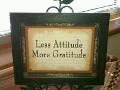 Less Attitude More gratitude!