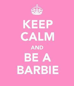 be a barbie.