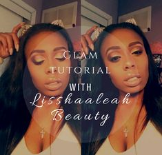 New glam tutorial at lisshaaleah beauty