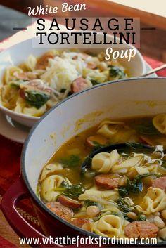 White Bean Sausage Tortellini Soup...so good!!!