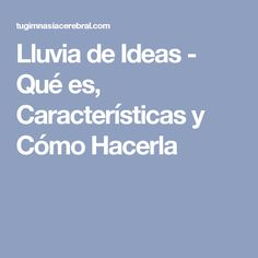 Lluvia de Ideas - Qué es, Características y Cómo Hacerla