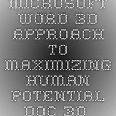 Microsoft Word - 3D Approach to Maximizing Human Potential.doc - 3D_Approach_to_Maxim.pdf