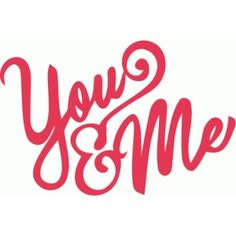 Silhouette Design Store - View Design #40915: you and me hand lettering title