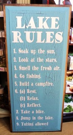 Lake signs rule. We have a great selection. Can we add have a drink and sing a song?!