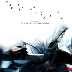 I look forward to ending their lives as well. Altair, Assassin's Creed
