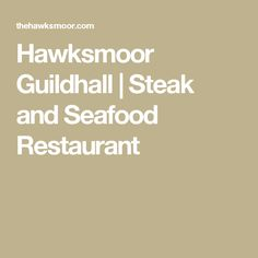Hawksmoor Guildhall | Steak and Seafood Restaurant