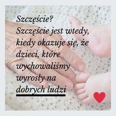 Motto, Nostalgia, Parenting, Happy, Quotes, Kids, Aga, Happiness, Heart