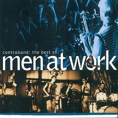 The Best Of Men At Work: Contraband, an album by Men At Work on Spotify Pop Hits, Working Man, 80s Music, Rock Music, Alternative Music, Music Albums, Best Songs, Awesome Songs, Guitar Lessons