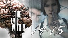 ФИНАЛ. ФИНАЛ. ФИНАЛ! | The Evil Within Прохождение | ГЛАВА  #14/15