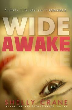 WIDE AWAKE. A new contemporary novel by Shelly Crane!    Close second to collide for me. Like comparing apples and oranges though.  A.Maz.Ing.