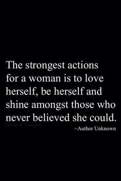 A strong woman is to love herself