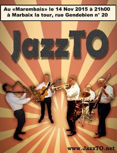 "Concert de JazzTO le 14 novembre 2015 à 21 h au ""Marembais"" – Li P'ti Fouineu !"