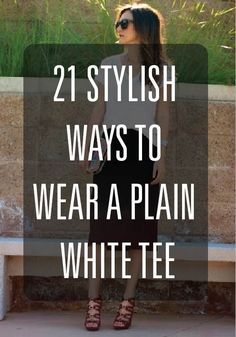 These 21 images will inspire you to spice up your classic white tee!