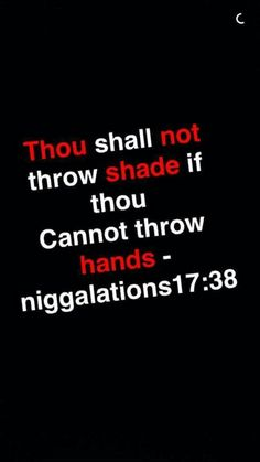 Image result for thou shalt not throw shade if thou cannot throw hands