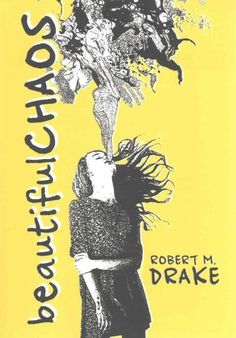 Beautiful Chaos by [Drake, Robert M.] (Poetry) (A comparative method to understand societal collapses to which environmental problems contribute to the common youth & society as a whole. We all are broken and broken is its own kind of beautiful. Robert M Drake, R M Drake, Books To Read, My Books, Thing 1, Short Poems, Old Soul, Poetry Books, Inspirational Books