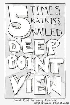 5 Times Katniss Nailed Deep Point of View | @BetterNovelProj