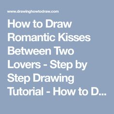 How to Draw Romantic Kisses Between Two Lovers - Step by Step Drawing Tutorial - How to Draw Step by Step Drawing Tutorials