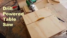 Homemade table saw, drill powered