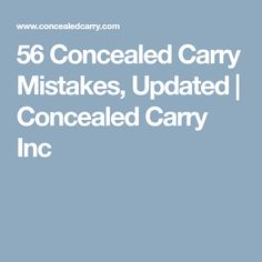 56 Concealed Carry Mistakes, Updated | Concealed Carry Inc